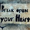 'break open your heart'
