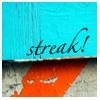 streak!