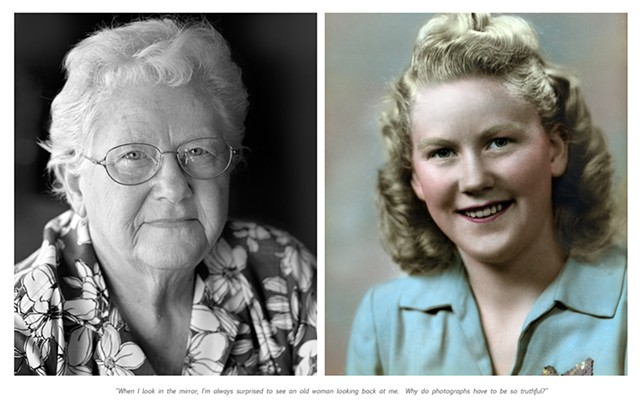 "Norma, 1946 and 2010. ""When I look in the mirror, I'm always surprised to see an old woman looking back at me. Why do photographs have to be so truthful."""