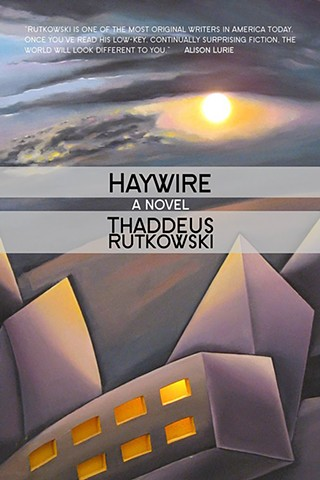 Haywire by Thaddeus Rutkowski Cover Art by Shalom Neuman