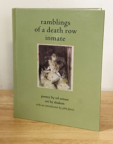 ramblings of a death row inmate poetry by ed seines art by shalom neuman