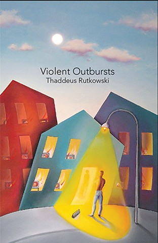 Violent Outbursts Flash Fiction by Thaddeus Rutkowski Cover Art by Shalom Neuman