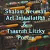 Shalom Neuman Art Installation & Tsaurah Litzky Poetry
