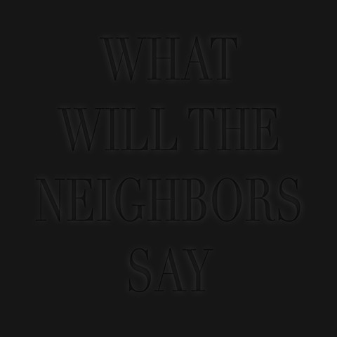 What will the neighbors say,