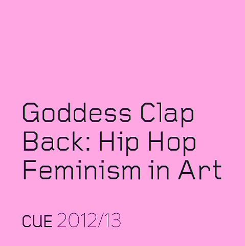 Goddess Clap Back: Hip Hop Feminism in Art at CUE Foundation