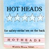 Hot Heads for safety : strike' em on the back