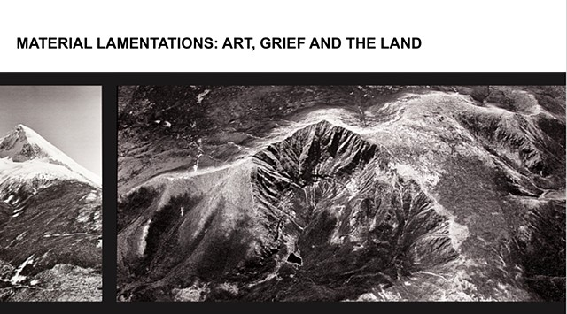 MATERIAL LAMENTATIONS: Art, Grief and the Land