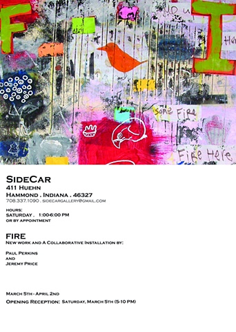 """Fire: New Work and A Collaborative Installation""  Paul Perkins  Jeremy Price"