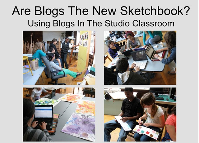 Are Blogs The New Sketchbook? - presented at NAEA National Convention, 2011