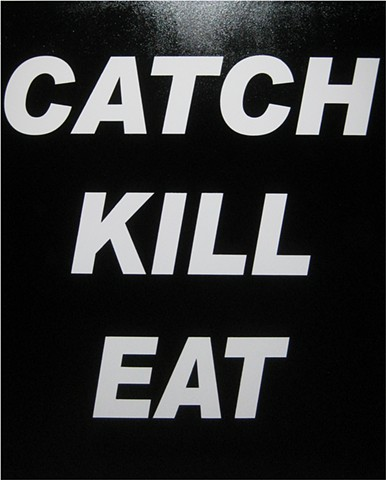 CATCH KILL EAT MAX HELLER X ART