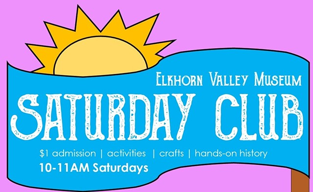 EVM Saturday Club Weekly educational programming initiative  Launched May 2018 Elkhorn Valley Museum, Norfolk, NE
