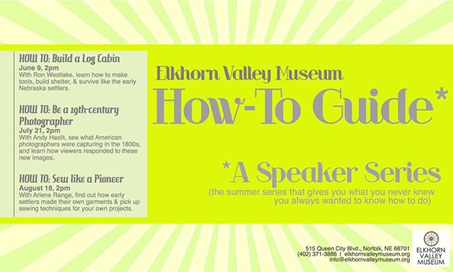 How-To Guide: A Speaker's Series  June-August 2018 Elkhorn Valley Museum, Norfolk, NE