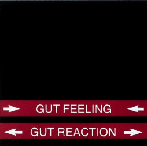Gut Feeling/Gut Reaction