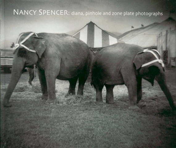 """Nancy Spencer: diana, pinhole and zone plate photographs"""