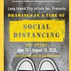 Drawings in a Time of Social Distancing  Long Island City Artists June 12 - Aug 12, 2020