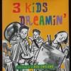 Three Kids Dreamin'