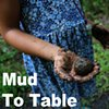 Mud To Table