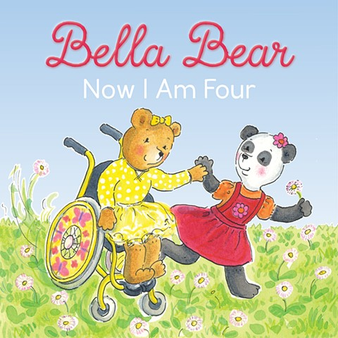 Bella Bear: Now I am Four