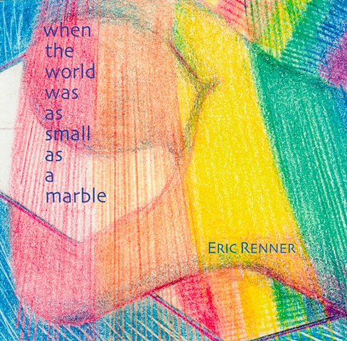 """""""when the world was as small as a marble"""" Eric Renner self-published 2009"""