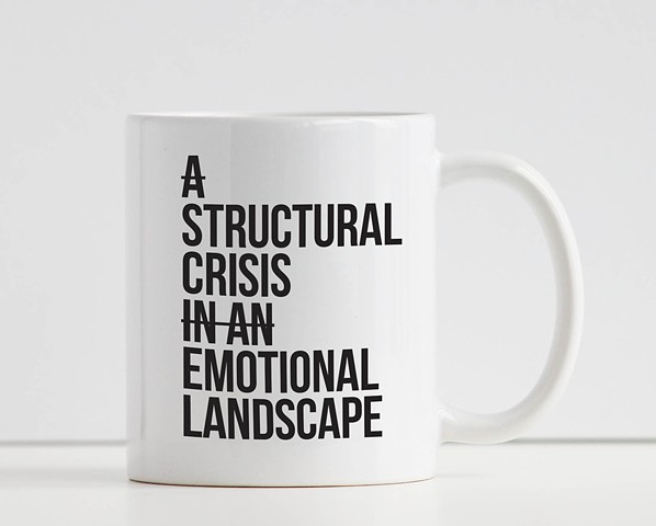 A Structural Crisis In An Emotional Landscape Mug