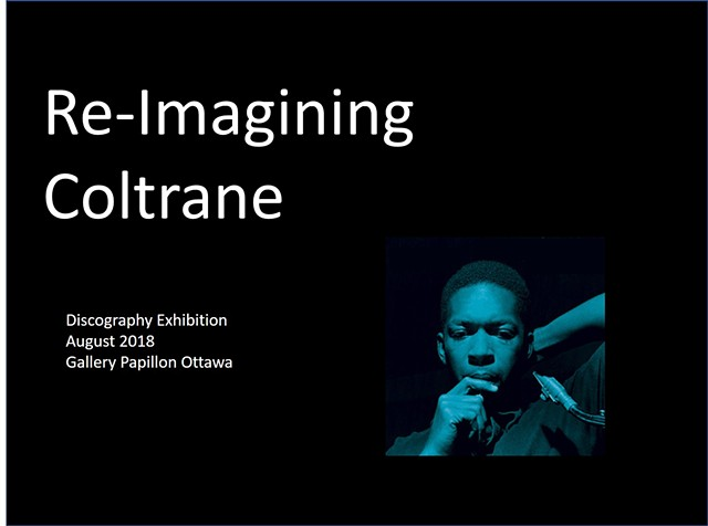 Re-Imagining Coltrane - August 2018 (click to view)