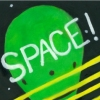 SPACE!*