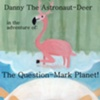Danny and the Question Mark Planet! (book1.5, ver.1)