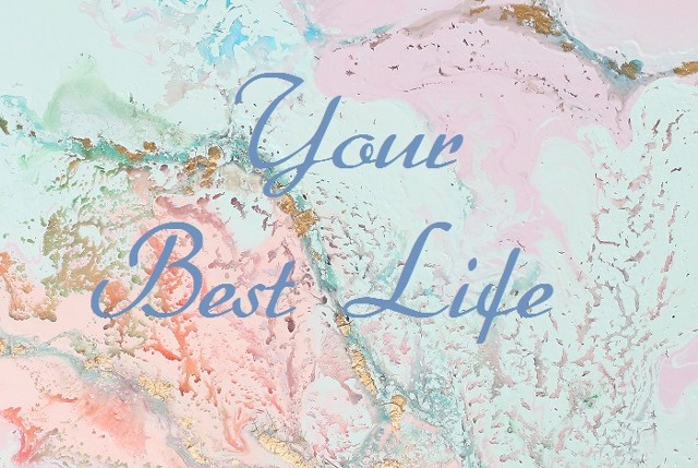 Your Best Life