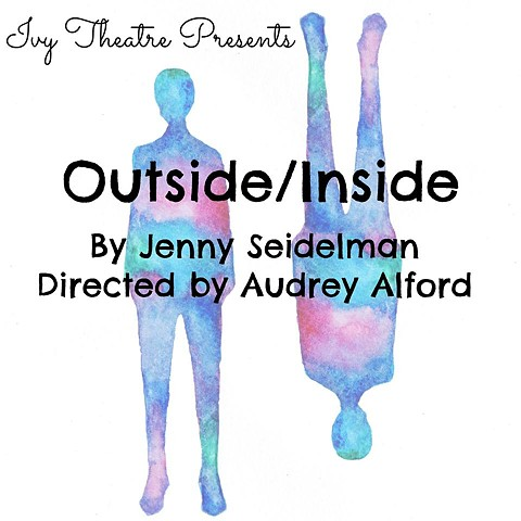 """Outside/Inside"" poster for production at Ivy Theatre Company, September 15-October 1, 2016."