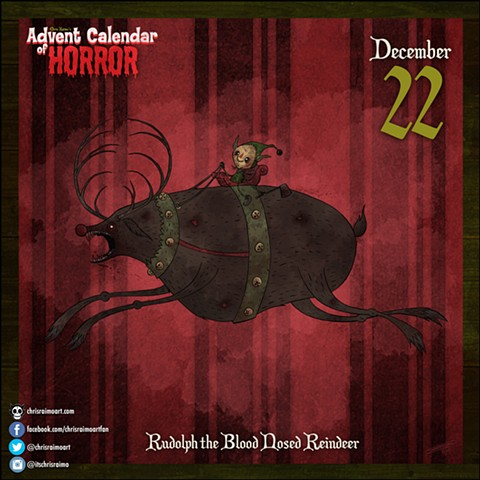Day 22: Rudolph the Blood Nosed Reindeer