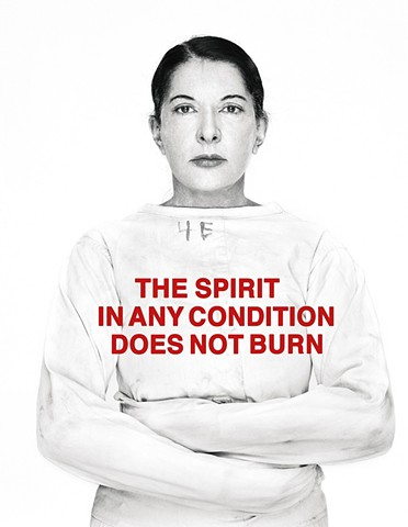 Marina Abramovic THE SPIRIT IN ANY CONDITION DOES NOT BURN Executed in 2011, this work is number 3 from an edition of 12 plus 2 artist's proofs.