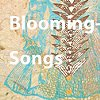 BloomingSongs Project: 2017~Current