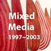 Mixed media Works: 1997~2003