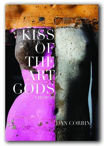 Photo of artist Dan Corbin's sculpture used as a book cover. Kiss of the Art Gods Memoir.