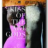 Kiss of the Art Gods Memoir by Dan Corbin. Early 2017 for publication.