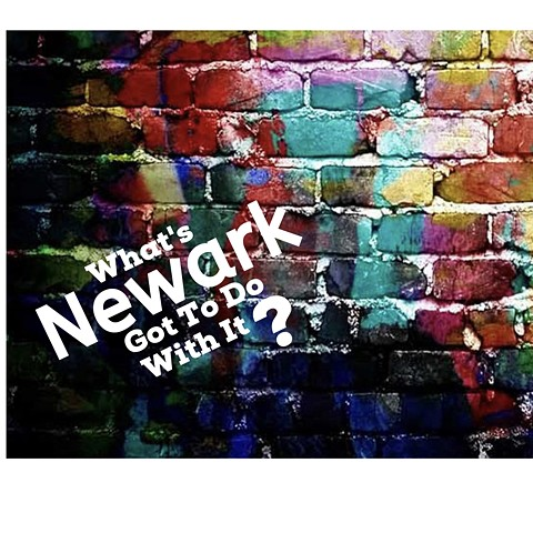 PODCAST / What's Newark Got To Do With It?
