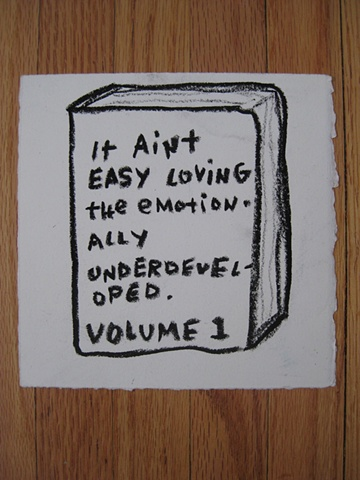 It Ain't Easy Loving the Emotionally Underdeveloped Volume 1