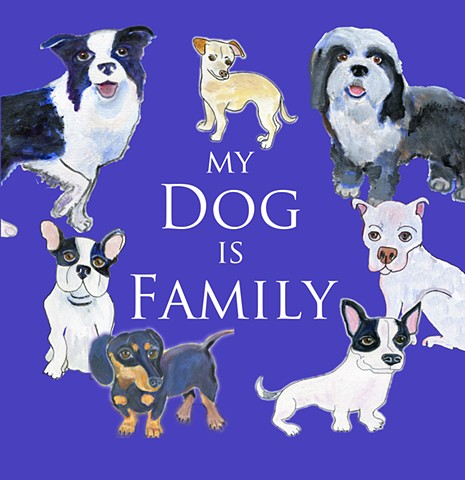 Digital collage - my dog is family