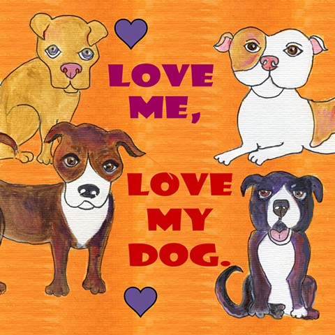 Love me Love my dog  giclee print