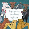 A Greyhound Raced into my heart