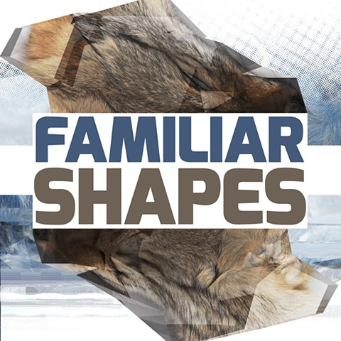 Familiar Shapes (Podcast Series)