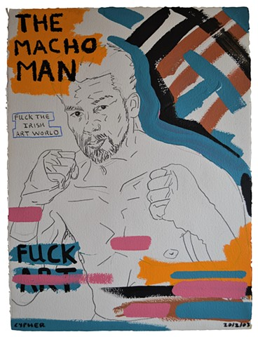 The Macho Man No. 1, anti-art, text, boxer, david murphy, cypher, oil stick, acrylic, ireland, irish