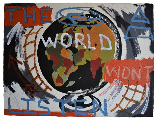 the world won't listen, painting, oil-stick, acrylic, globe, neo-expressionism, irish, ireland
