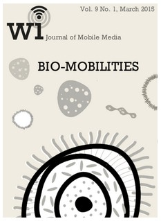 Wi: journal of mobile media  2015: Vol. 9 No. 1. Bio-Mobilities Issue