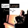 Garr Lange : Crossing the Line
