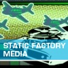 Static Factory Media