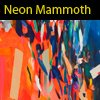 Solo Exhibition, Neon Mammoth, Galerie d'Art d'Outremont, Montreal  2013