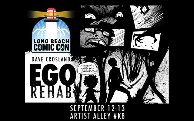 EGO REHAB premieres at Long Beach Comic Con, 9/12 - 9/13