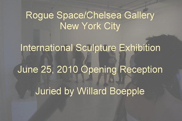 Rogue Space/Chelsea International Sculpture Exhibition New York City