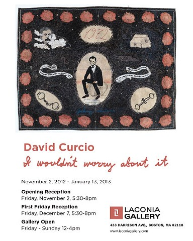 """David Curcio: I Wouldn't Worry About It"" poster, Laconia Gallery, 2012"